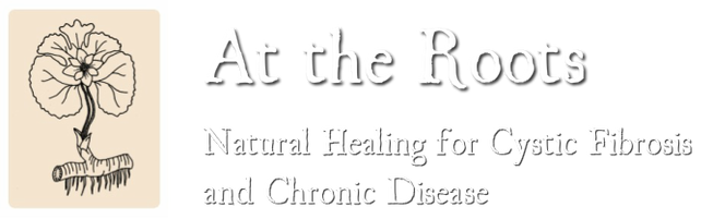 At the Roots: Natural Healing for Cystic Fibrosis